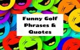 funny golf phrases and quotes