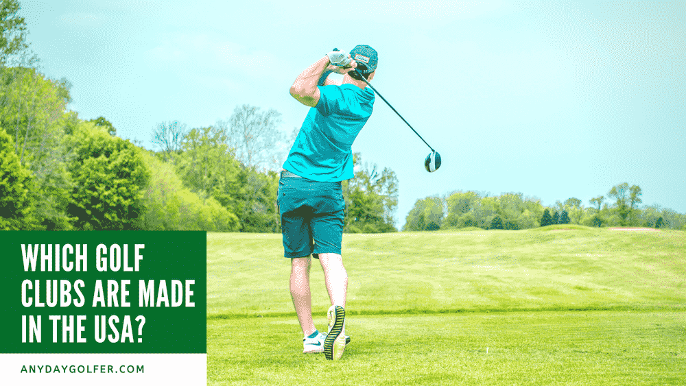 Which Golf Clubs Are Made In The USA
