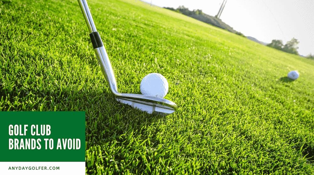 Golf Club Brands To Avoid
