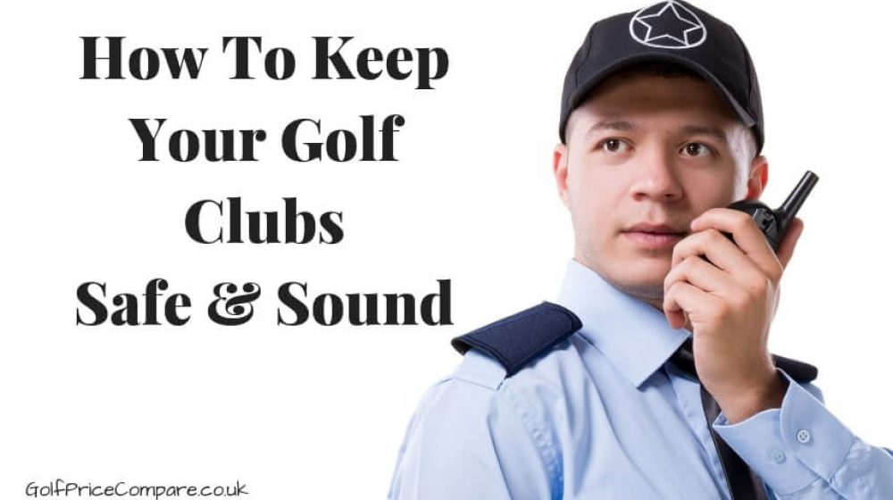 How to keep your golf clubs safe