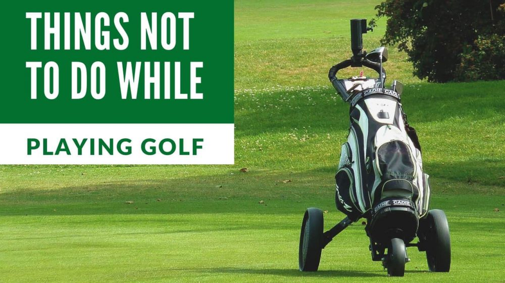 things-not-do-playing-golf-1